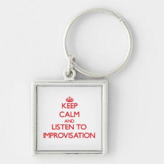 Keep calm and listen to IMPROVISATION Keychain