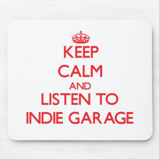 Keep calm and listen to INDIE GARAGE Mouse Pad
