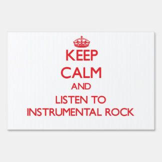 Keep calm and listen to INSTRUMENTAL ROCK Lawn Signs
