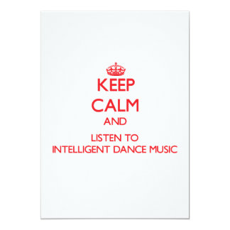 Keep calm and listen to INTELLIGENT DANCE MUSIC 5x7 Paper Invitation Card