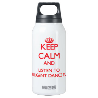 Keep calm and listen to INTELLIGENT DANCE MUSIC 10 Oz Insulated SIGG Thermos Water Bottle