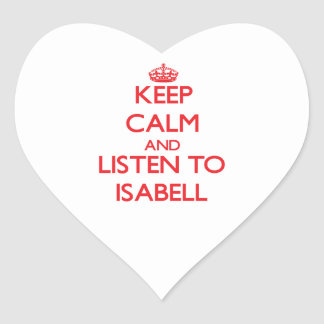 Keep Calm and listen to Isabell Heart Sticker
