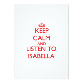 Keep Calm and listen to Isabella 5x7 Paper Invitation Card