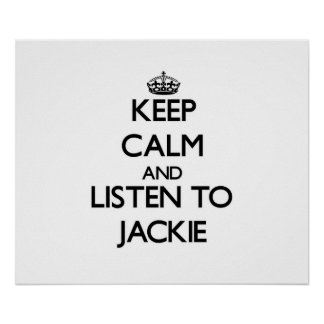 Keep Calm and Listen to Jackie Poster