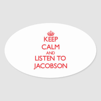 Keep calm and Listen to Jacobson Sticker