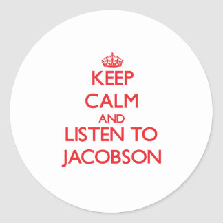 Keep calm and Listen to Jacobson Stickers