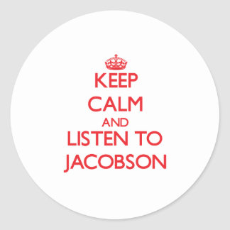 Keep calm and Listen to Jacobson Round Sticker