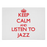 Keep calm and listen to JAZZ Poster