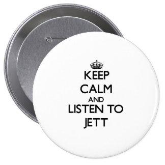 Keep Calm and Listen to Jett Pinback Button