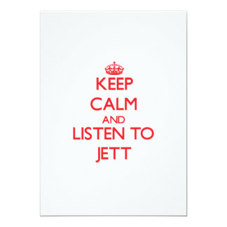 Keep Calm and Listen to Jett 5x7 Paper Invitation Card