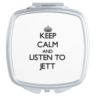 Keep Calm and Listen to Jett Compact Mirror