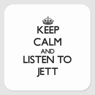 Keep Calm and Listen to Jett Square Sticker