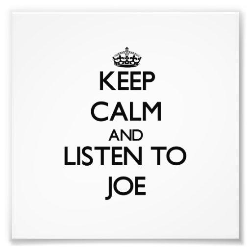 Keep Calm and Listen to Joe Photo Art