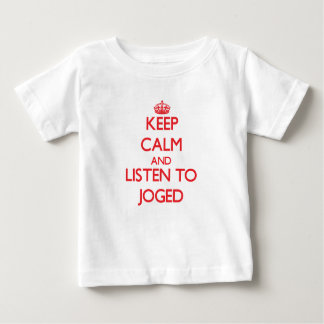 Keep calm and listen to JOGED Shirt