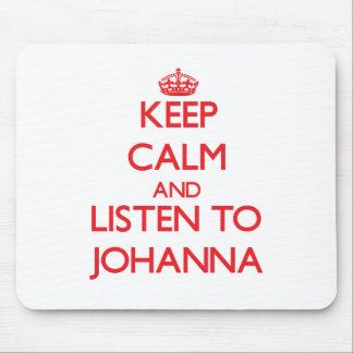 Keep Calm and listen to Johanna Mouse Pad
