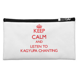 Keep calm and listen to KAGYUPA CHANTING Cosmetics Bags