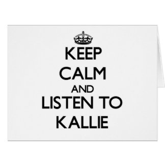 Keep Calm and listen to Kallie Large Greeting Card