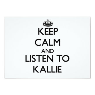 Keep Calm and listen to Kallie 5x7 Paper Invitation Card