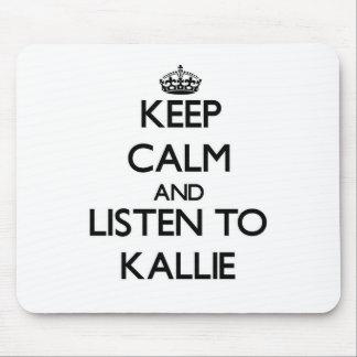Keep Calm and listen to Kallie Mousepad