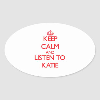 Keep Calm and listen to Katie Oval Sticker