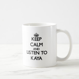 Keep Calm and listen to Kaya Classic White Coffee Mug