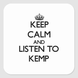 Keep calm and Listen to Kemp Square Sticker