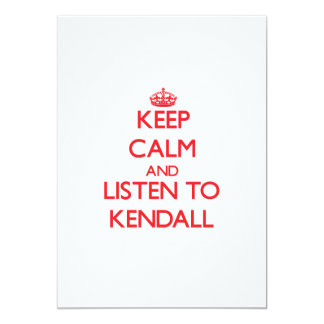 Keep Calm and listen to Kendall Invitations