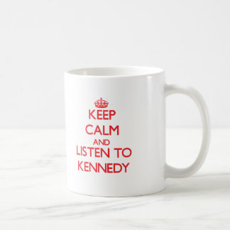 Keep calm and Listen to Kennedy Classic White Coffee Mug