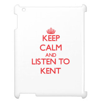 Keep calm and Listen to Kent iPad Case
