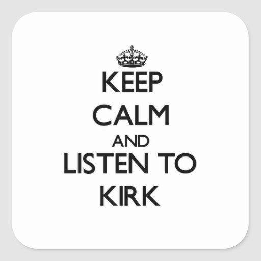 Keep calm and Listen to Kirk Sticker