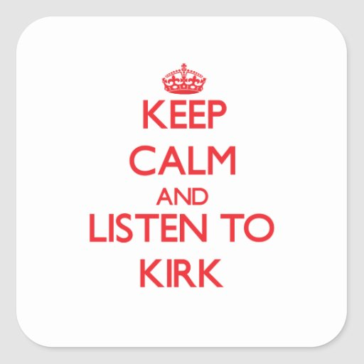Keep calm and Listen to Kirk Stickers