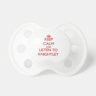 Keep calm and Listen to Knightley Pacifiers