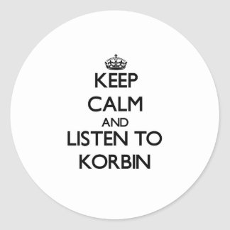 Keep Calm and Listen to Korbin Stickers