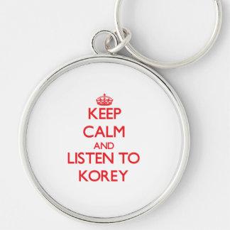Keep Calm and Listen to Korey Keychain