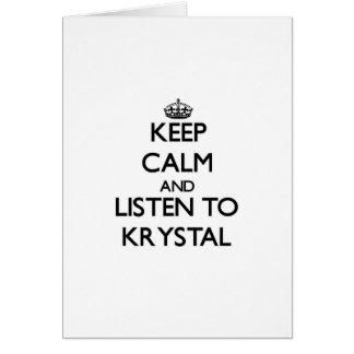 Keep Calm and listen to Krystal Card