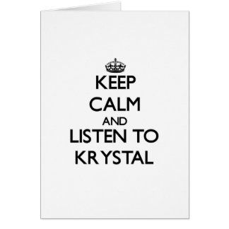 Keep Calm and listen to Krystal Cards