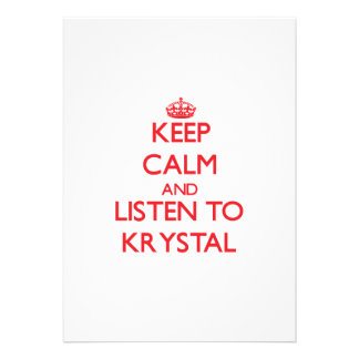 Keep Calm and listen to Krystal Invites