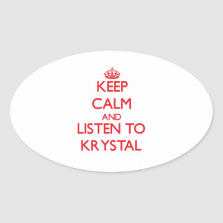 Keep Calm and listen to Krystal Oval Sticker