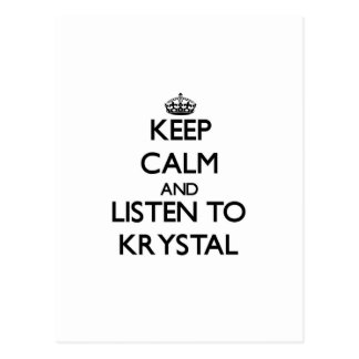 Keep Calm and listen to Krystal Post Cards