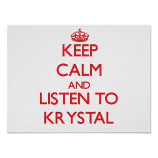 Keep Calm and listen to Krystal Print