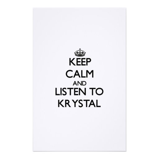 Keep Calm and listen to Krystal Customized Stationery