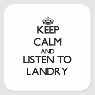 Keep calm and Listen to Landry Square Stickers