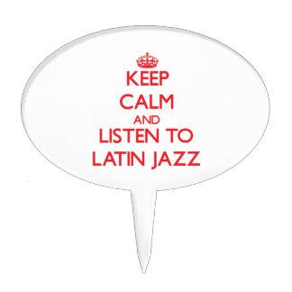 Keep calm and listen to LATIN JAZZ Cake Picks