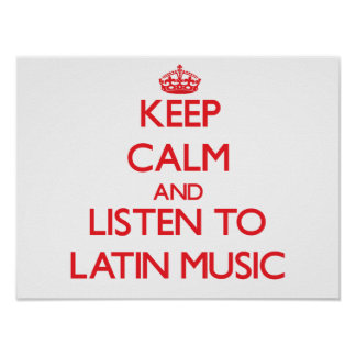 Keep calm and listen to LATIN MUSIC Poster