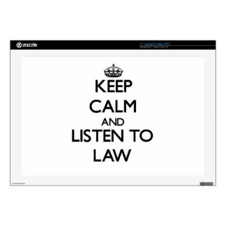 Keep calm and Listen to Law Laptop Skin