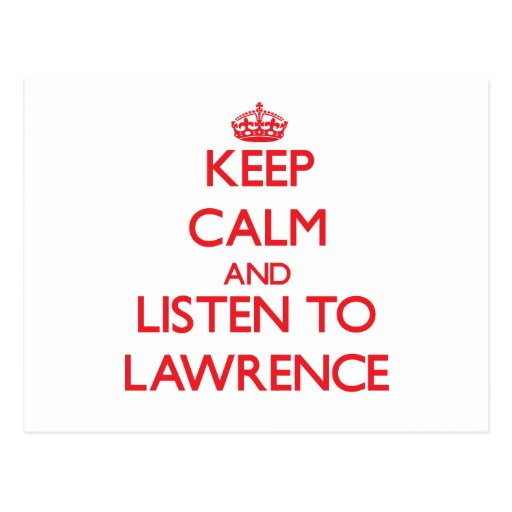 Keep calm and Listen to Lawrence Postcards