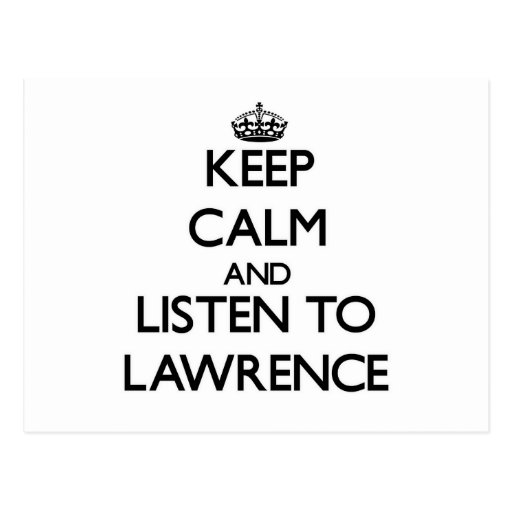 Keep calm and Listen to Lawrence Post Cards