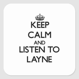 Keep Calm and Listen to Layne Square Sticker