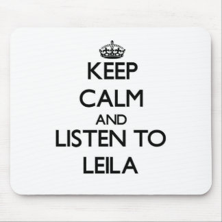 Keep Calm and listen to Leila Mousepads