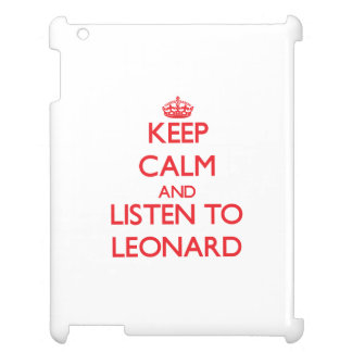 Keep calm and Listen to Leonard Case For The iPad